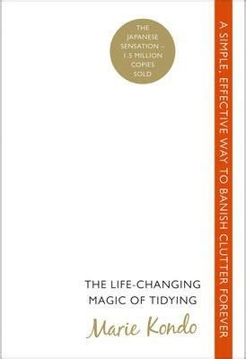 the life changing magic of the life changing magic of tidying marie kondo 9780091955106