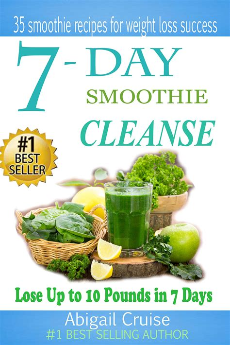 10 Pounds In 7 Days Detox by 40 Green Smoothie Recipes For Weight Loss And Detox Book