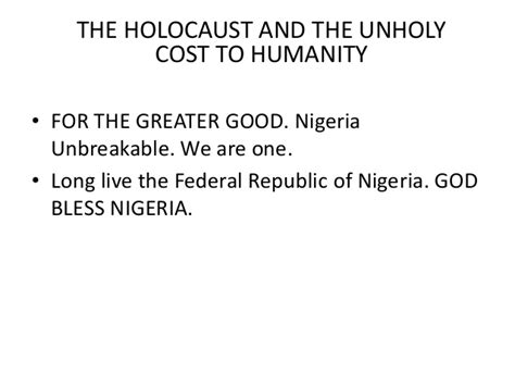 Price Of Humanitarianism by The Holocaust And The Unholy Cost To Humanity