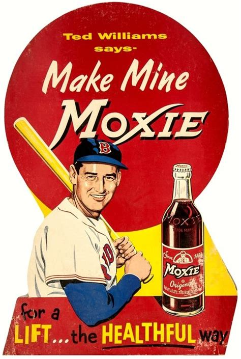 maine has moxie books 1950 s moxie soda advertising board quot ted williams says