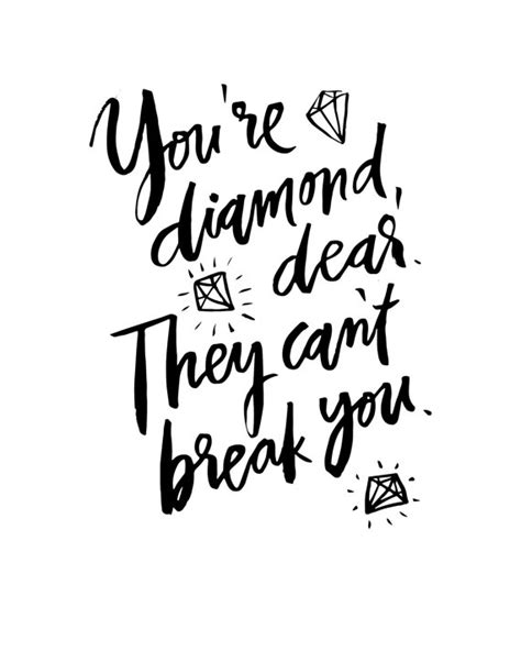 printable quotes black and white you re diamond they can t break you handwritten
