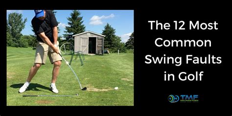 golf swing faults the 12 most common swing faults in golf