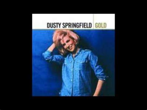 7 I Wish Id Never Seen by Dusty Springfield Wish I D Never Loved You Lyrics