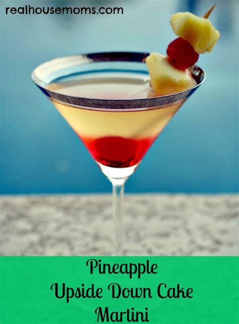 pineapple martini pineapple upside down cake martini
