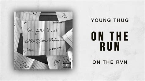 young thug on the run download young thug on the run on the rvn youtube