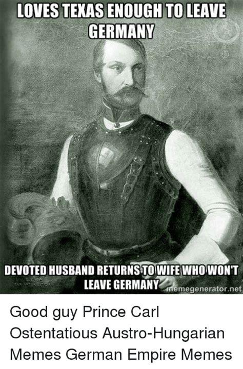 german memes lovestexasenough to leave germany devoted husband