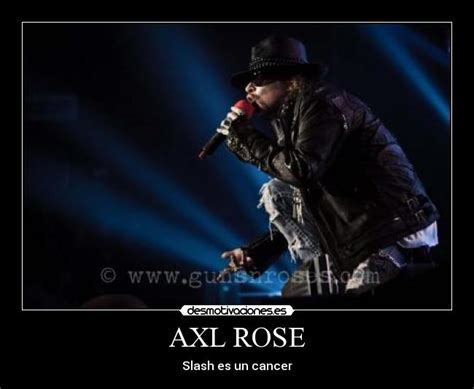 Axel Rose Meme - carteles axl rose desmotivaciones memes