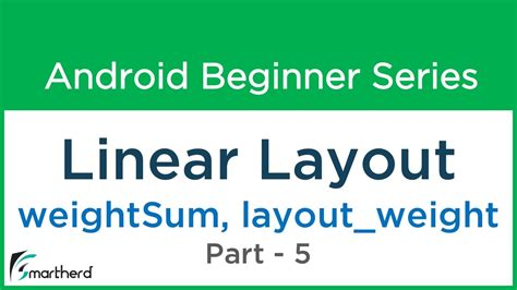 android layout weight deprecated 49 android tutorial linear layout 5 quot weightsum and