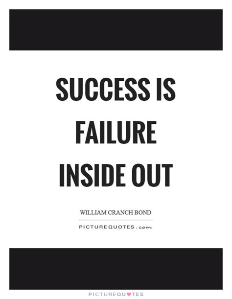success is an inside success is failure inside out picture quotes