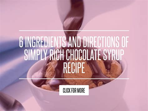 6 Ingredients And Directions Of Simply Rich Chocolate Syrup Receipt 6 ingredients and directions of simply rich chocolate