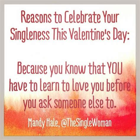reasons to valentines day 14 reasons to celebrate your singleness this s