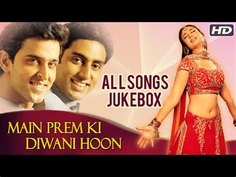 main prem ki deevani main prem ki diwani hoon all songs jukebox hd romantic