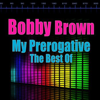 bobby brown my prerogative mp my prerogative 2010 bobby brown mp3 downloads