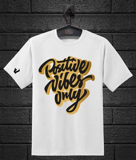 T Shirt Positive 02 positive vibes t shirt v3 creatives