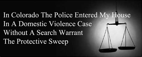 Warrant Search Denver Colorado The Colorado Protective Sweep Doctrine Illegal Entry