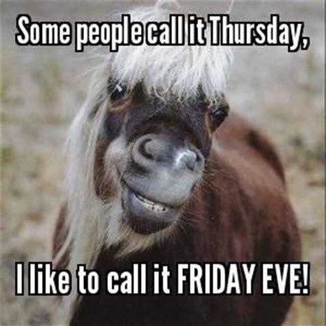 Funny Thursday Memes - thursday almost friday meme memes