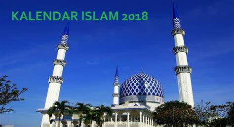 Kalender 2018 Malaysia Islam Kalendar Islam 2018 Dan Tarikh Penting Permohonan My