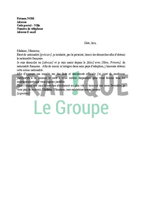 Exemple De Lettre Pour Demande De Nationalitã Lettre De Demande D Obtention De La Nationalit 233 Fran 231 Aise Pratique Fr