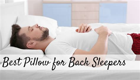 best pillow for back sleepers best pillow for back sleepers reviewed in 2019 in depth