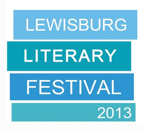 the literary conference series 1 lewisburg literary festival august 2nd 3rd hashtag