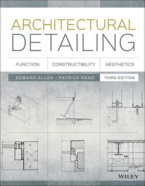 architecture to construction and everything in between books wiley architectural detailing function constructibility
