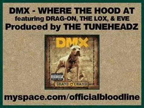 dmx where the hood at dmx where the hood at remix ft drag on the lox