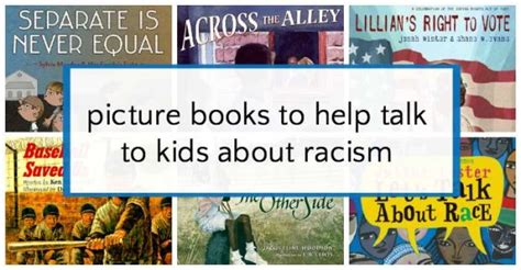 so you want to talk about race books picture books that teach to combat racism
