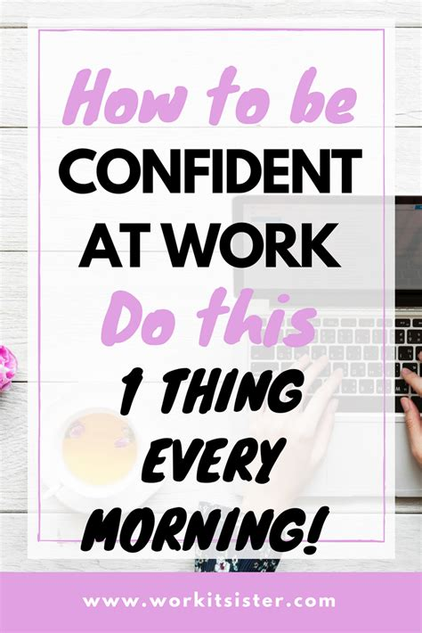 Be Confident how to be confident at work do this one thing every