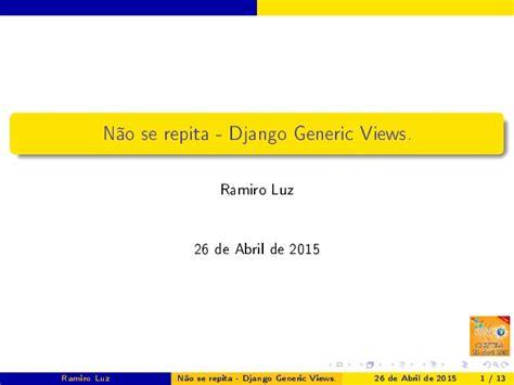 django tutorial generic views n 227 o se repita django generic views flisol curitiba 2015