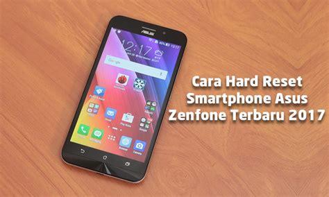 reset android zenfone cara hard reset smartphone asus zenfone archives