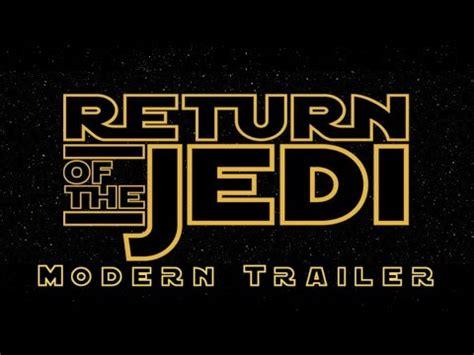The Return Of wars return of the jedi modern trailer
