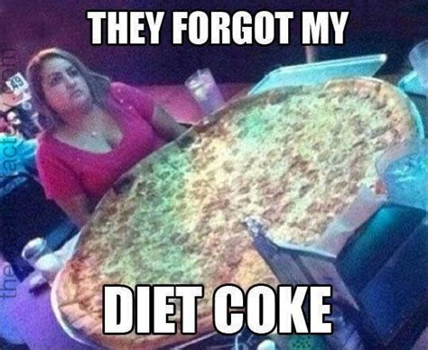 Diet Coke Meme - they forgot my diet coke the memes factory