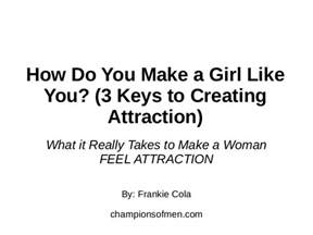 how do you make a like you 3 to creating attraction