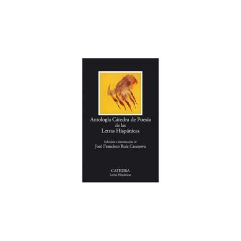 poesia letras hispanicas hispanic 8437606136 antologia catedra de poesia de las letras hispanicas księgarnia hiszpańska elite