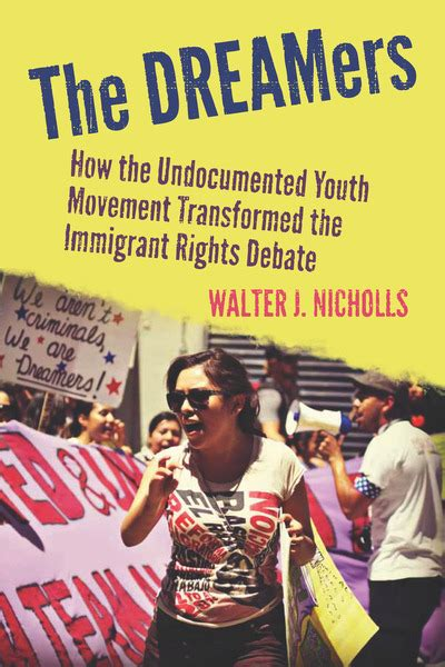 the dreamers books the dreamers how the undocumented youth movement
