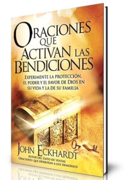 oraciones que activan las 161638316x oraciones que activan las bendiciones 9781616383169 john eckhardt autor clc espa 241 a