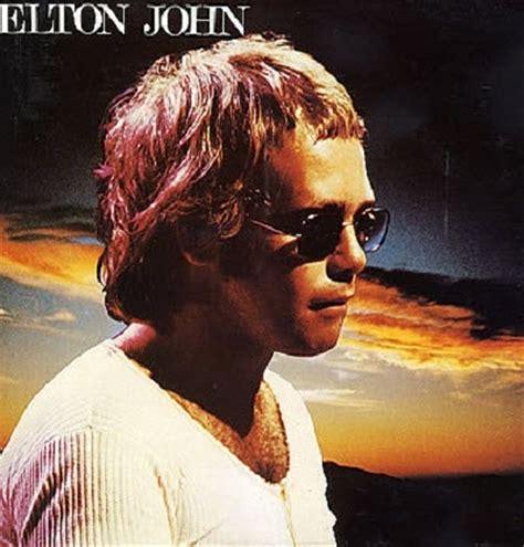 elton john early years elton john early 70s stuff worth listening to worth
