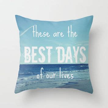 these are the best days of our lives these are the best days of our lives from society6 my home