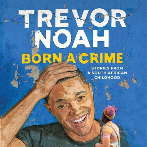exclusive audio clip from trevor noah s new book born a