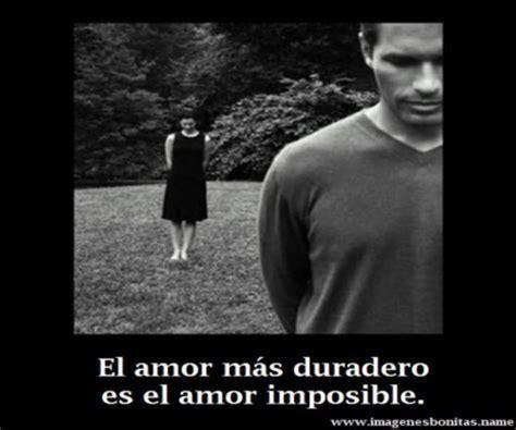 imagenes de mi amor imposible 64 imagenes para compartir de un amor imposible frases
