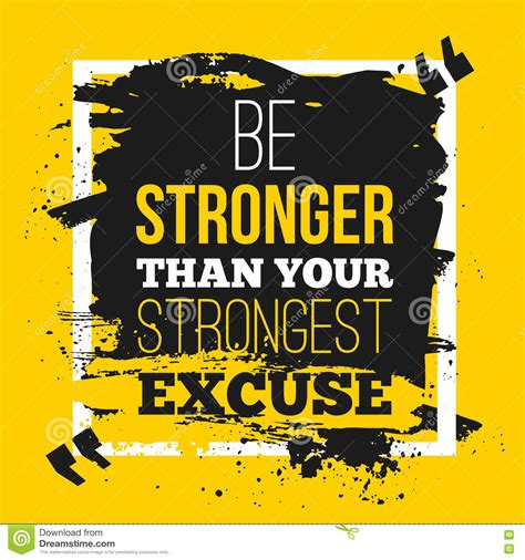 Essay On Is Stronger Than by Be Stronger Than Your Excuses Quote Poster With Paper Background And Black Marker Stain A4