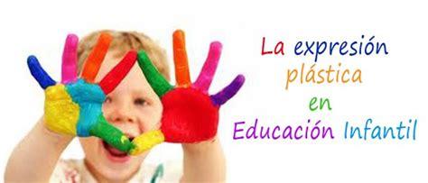 educacin plstica 6 educacin expresi 211 n pl 193 stica en la infancia el rinc 211 n de infantil
