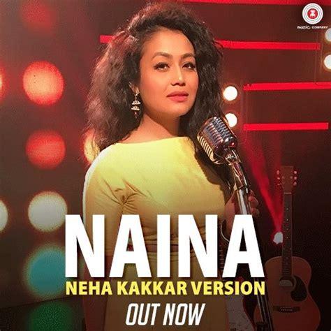 Naina Song Neha Kakkar Female