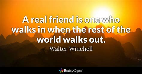 friends quotes a real friend is one who walks in when the rest of the