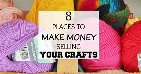 What To Sell Online To Make Big Money - 8 places to make money selling your crafts crowd work news