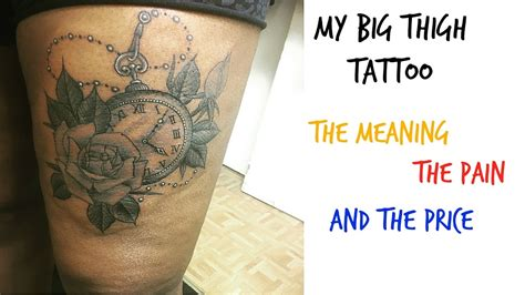 thigh tattoo pain my thigh the meaning and price