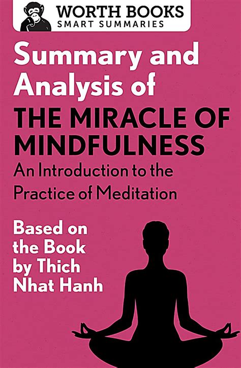 The Miracle Summary Summary And Analysis Of The Miracle Of Mindfulness An Introduction To The Practice Of
