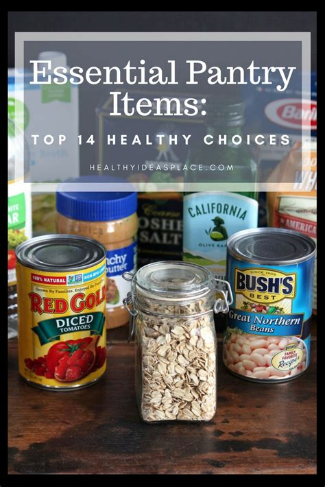 Essential Pantry Items essential pantry items top 14 healthy choices healthy