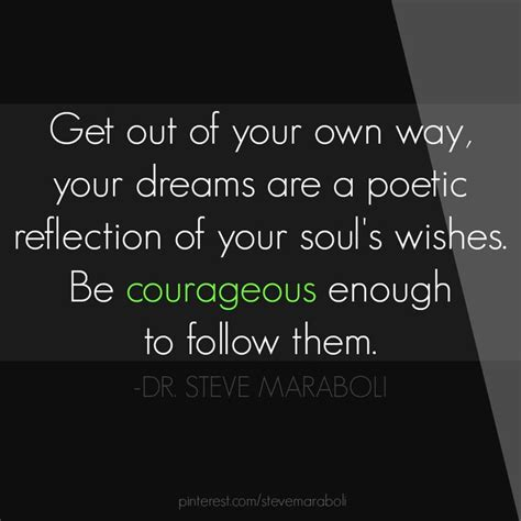 How To Get The Of Your Dreams by Get Out Of Your Own Way Quotes Quotesgram
