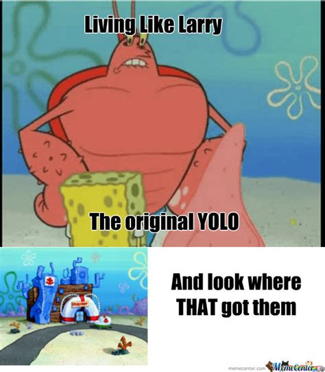 Larry Face Meme - living like larry by recyclebin meme center